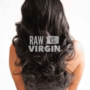 Raw Hair versus Virgin Hair